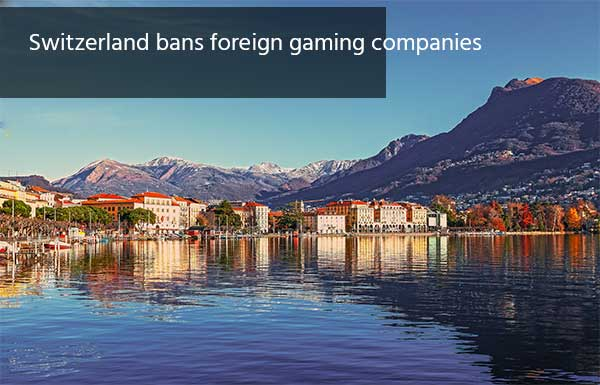 Switzerland bans foreign gaming companies