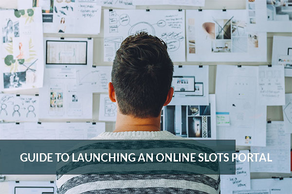 guide to launching a slots portal