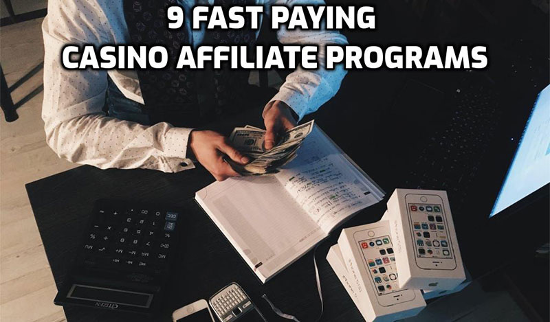 9 fastest paying casino affiliate programs
